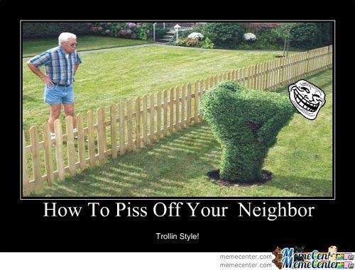 best of Off Ways your neighbor to piss